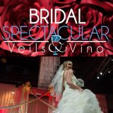 "Tickets are Now on Sale for the Bridal Spectacular ""Veils & Vino"" Bridal Show Returning August 18 & 19"