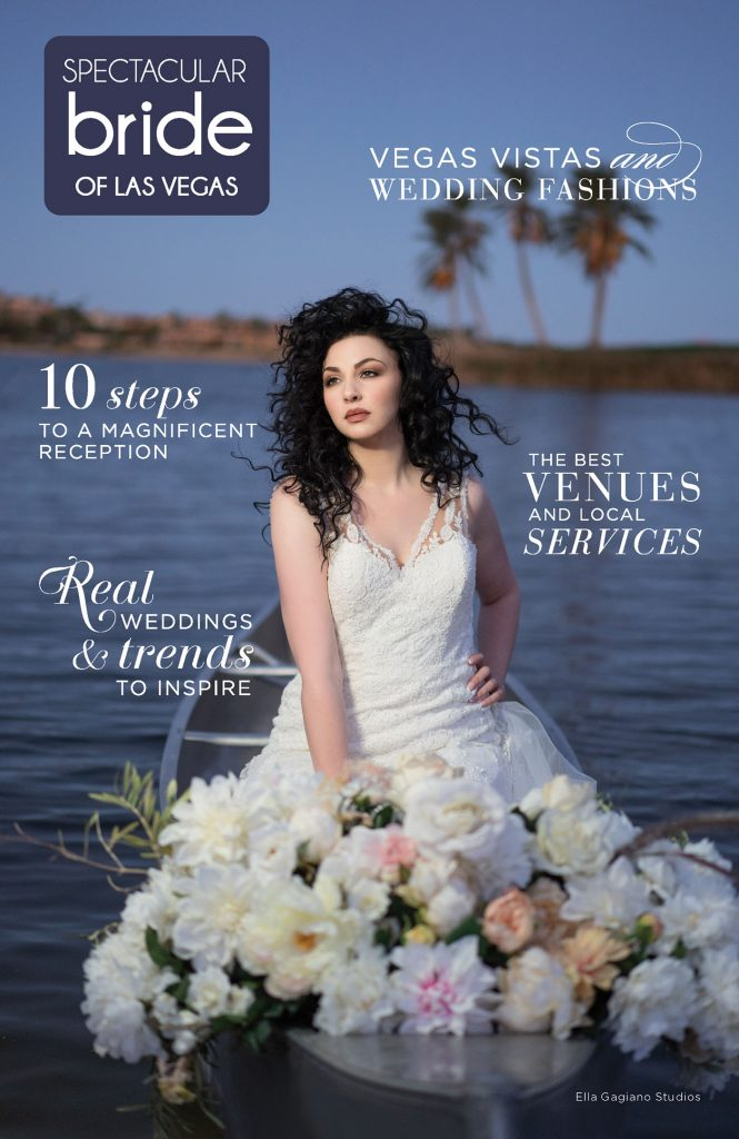 2019 Spring Edition Spectacular Bride Magazine featuring cover photo by Ella Gagiano Studios taken at Reflection Bay Golf Club at Lake Las Vegas, Nevada.