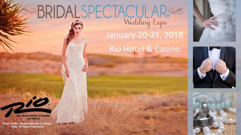 Bridal Spectacular is Coming To The Rio Hotel & Casino Jan 20 & 21 | Bridal Spectacular Wedding Expo
